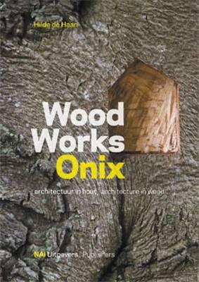 Onix: Wood Works (Hardback)