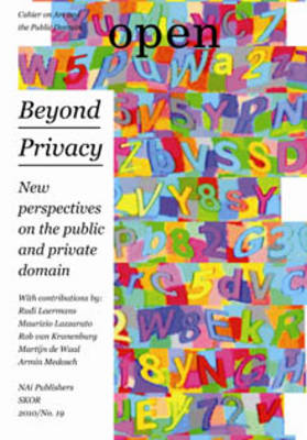 Open 19: Beyond Privacy. New Perspectives on the Public and Private Domain (Paperback)