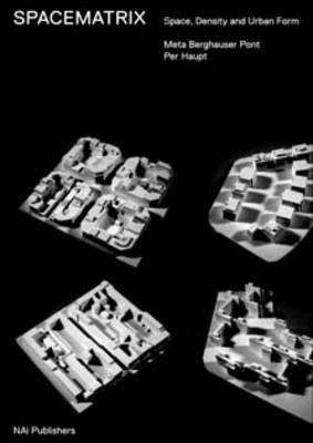 Space Matrix: Space, Density and Urban Form (Hardback)