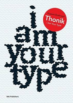 Thonik: I am Your Type (Paperback)