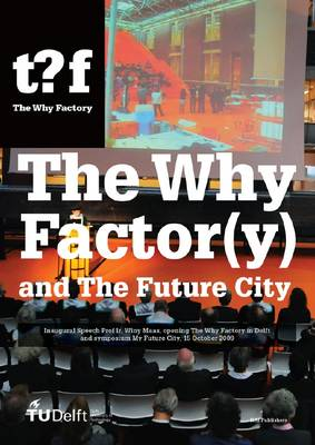 The Why Factor(y) and the Future City (Paperback)