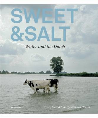 Sweet & Salt - Water and the Dutch (Paperback)