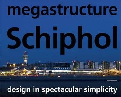 Megastructure Schiphol (Hardback)
