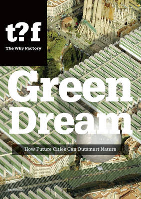 Green Dream - How Future Cities Can Outsmart Nature (Paperback)