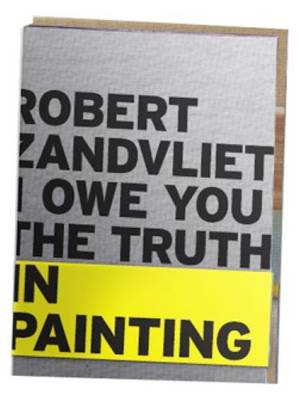 Robert Zandvliet - I Owe You the Truth in Painting (Paperback)