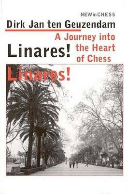 Linares! Linares!: A Journey into the Heart of Chess (Paperback)