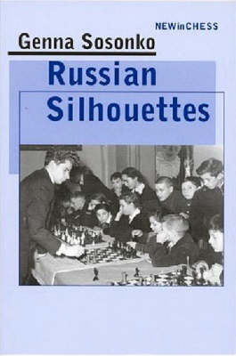 Russian Silhouettes: Portraits of the Heroes of a Vanished Age (Paperback)