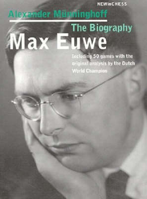 Max Euwe: The Biography (Paperback)