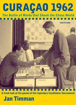 Curacao 1962: The Battle of Minds That Shook the Chess World (Paperback)