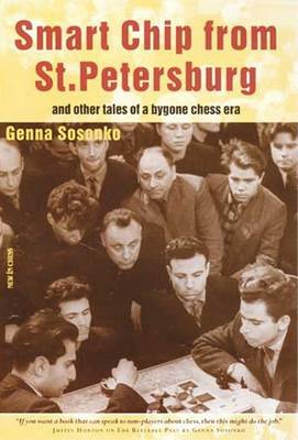 Smart Chip from St. Petersburg: And Other Tales of a Bygone Chess Era (Paperback)