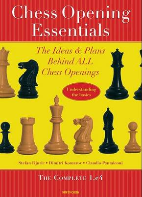 Chess Opening Essentials: v. 1: The Ideas and Plans Behind All Chess Openings (Paperback)