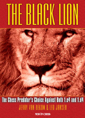 The Black Lion: The Chess Predator?s Choice Against Both 1.E4 and 1.D4 (Paperback)