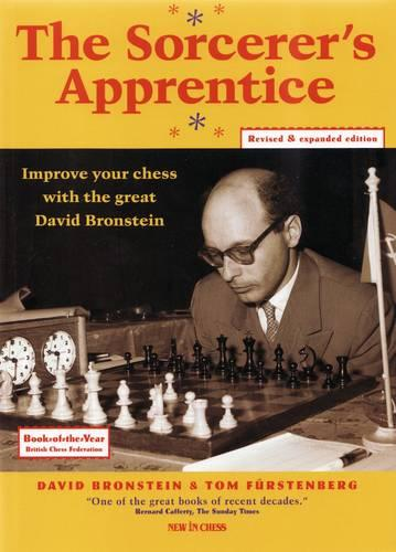 The Sorcerer's Apprentice: Improve Your Chess with the Great David Bronstein (Paperback)