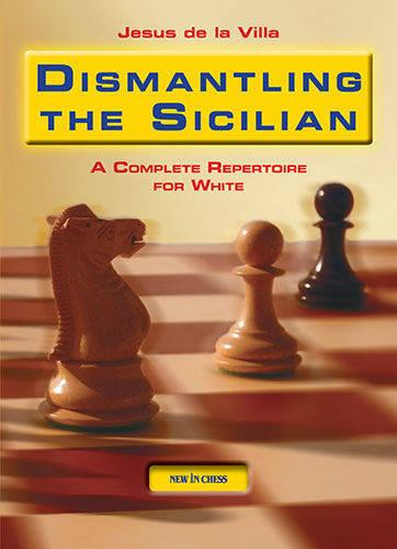 Dismantling the Sicilian: A Complete Repertoire for White (Paperback)
