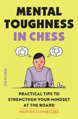 Mental Toughness in Chess: Practical Tips to Strengthen Your Mindset at the Board (Paperback)