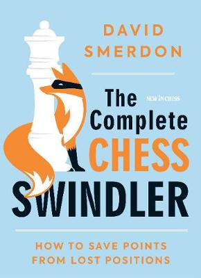 The Complete Chess Swindler: How to Save Points from Lost Positions (Paperback)