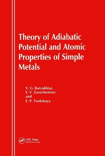 Theory of Adiabatic Potential and Atomic Properties of Simple Metals (Hardback)