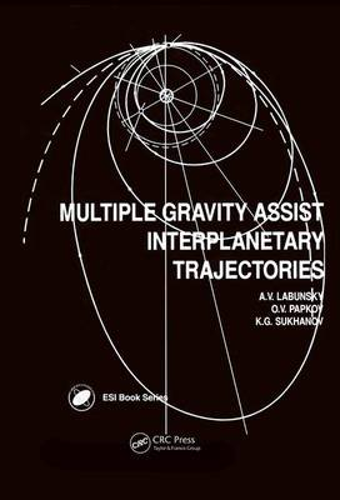 Multiple Gravity Assist Interplanetary Trajectories - Earth Space Institute Book Series (Hardback)