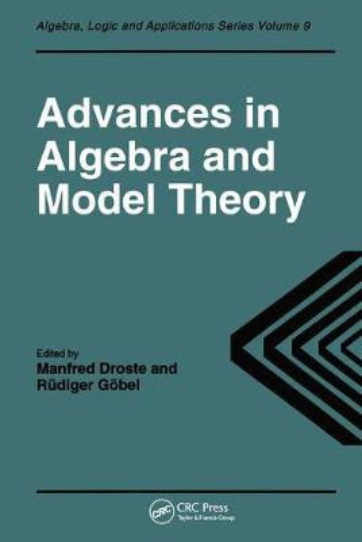Advances in Algebra and Model Theory (Hardback)