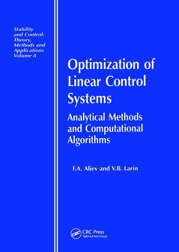 Optimization of Linear Control Systems: Analytical Methods and Computational Algorithms - Stability and Control: Theory, Methods and Applications (Hardback)