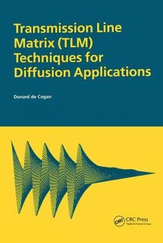 Transmission Line Matrix (TLM) Techniques for Diffusion Applications (Hardback)