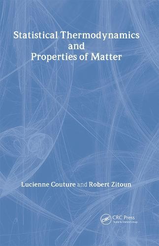 Statistical Thermodynamics and Properties of Matter (Hardback)