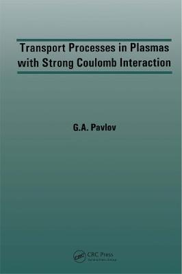 Transport Processes in Plasmas with Strong Coulomb Interactions (Hardback)