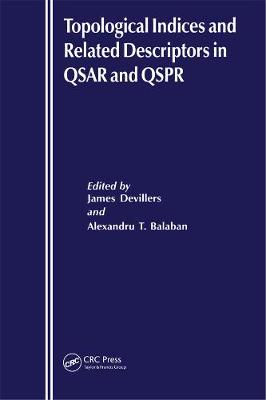 Topological Indices and Related Descriptors in QSAR and QSPAR (Hardback)