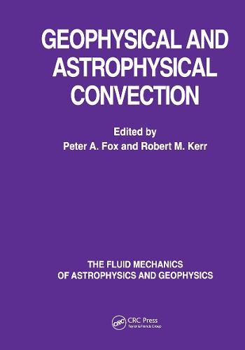 Geophysical & Astrophysical Convection - The Fluid Mechanics of Astrophysics and Geophysics (Hardback)