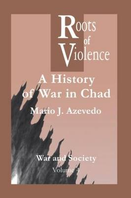 The Roots of Violence: A History of War in Chad (Paperback)