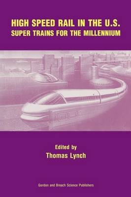 High Speed Rail in the US: Super Trains for the Millennium (Paperback)