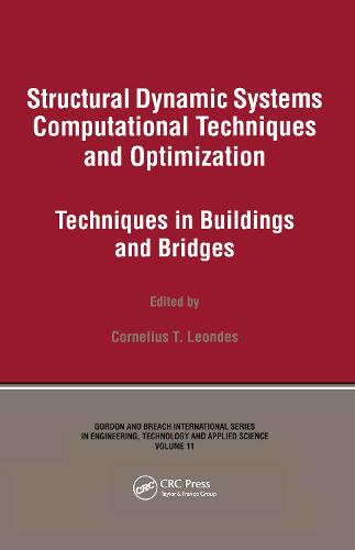 Structural Dynamic Systems: Techniques in Buildings and Bridges - Engineering, Technology & Applied Science Series v. 11. (Hardback)