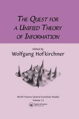 The Quest for a Unified Theory: Proceedings of the Second International Conference on the Foundations of Information Science (Hardback)