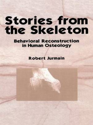Stories from the Skeleton: Behavioral Reconstruction in Human Osteology (Hardback)