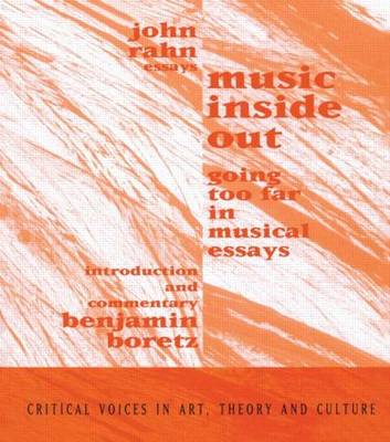 Music Inside Out: Going Too Far in Musical Essays - Critical Voices in Art, Theory and Culture (Paperback)