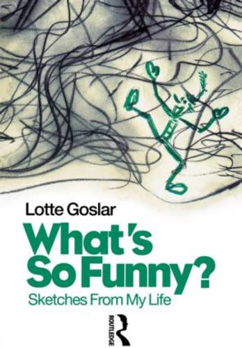What's So Funny?: Sketches from My Life - Choreography and Dance Studies Series (Hardback)