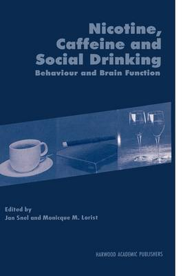 Nicotine, Caffeine and Social Drinking: Behaviour and Brain Function (Hardback)