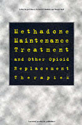Methadone Maintenance Treatment and Other Opioid Replacement Therapies (Paperback)