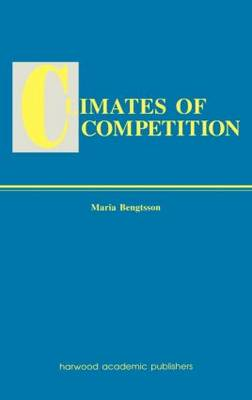 Climates of Global Competition - Routledge Studies in Global Competition (Hardback)