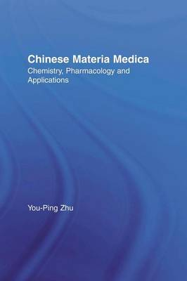 Chinese Materia Medica: Chemistry, Pharmacology and Applications (Hardback)