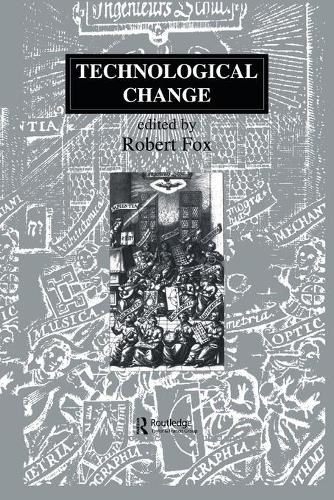 Technological Change: Methods and Themes in the History of Technology - Routledge Studies in the History of Science, Technology and Medicine (Paperback)