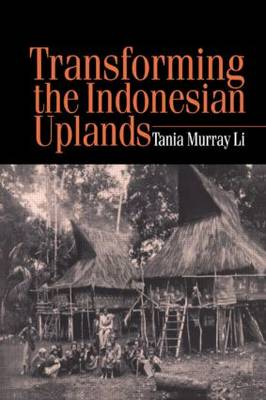 Transforming the Indonesian Uplands - Studies in Environmental Anthropology (Hardback)
