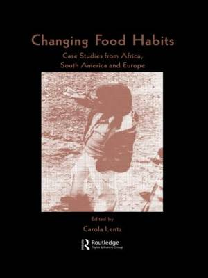 Changing Food Habits: Case Studies from Africa, South America and Europe (Hardback)