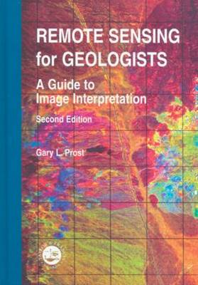 Remote Sensing for Geologists: A Guide to Image Interpretation (Hardback)