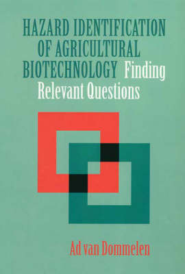 Hazard Identification of Agricultural Biotechnology: Finding Relevant Questions (Paperback)