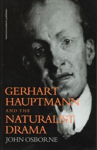 Gerhard Hauptmann and the Naturalist Drama (Paperback)