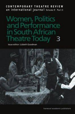 Women, Politics and Performance in South African Theatre Today Vol 3 (Paperback)