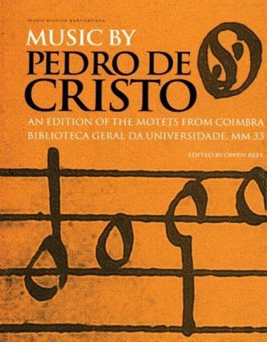 Music by Pedro de Cristo (c. 1550-1618) - Music Archive Publications (Hardback)