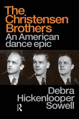 Christensen Brothers: An American Dance Epic - Choreography and Dance Studies Series (Paperback)