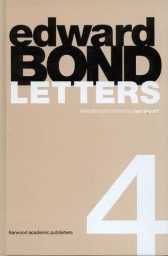 Edward Bond: Letters 4 (Hardback)